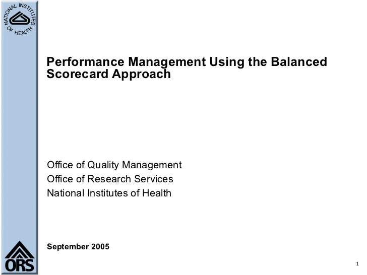Performance Management Using the Balanced Scorecard Approach Office of Quality Management Office of Research Services Nati...