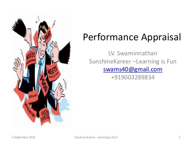 Performance Appraisal LV. Swaminnathan SunshineKareer –Learning is Fun swams40@gmail.com +919003289834 7 September 2015 Su...