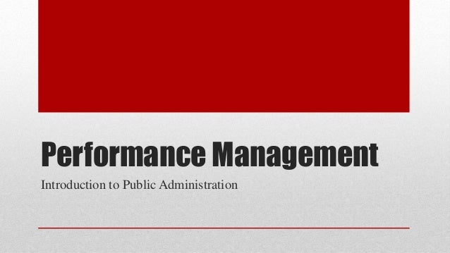Performance Management Introduction to Public Administration