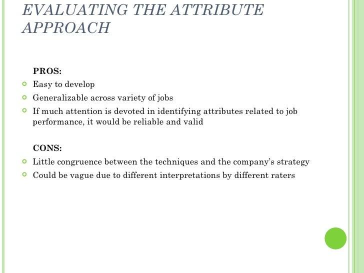 EVALUATING THE ATTRIBUTE APPROACH <ul><li>PROS: </li></ul><ul><li>Easy to develop </li></ul><ul><li>Generalizable across v...