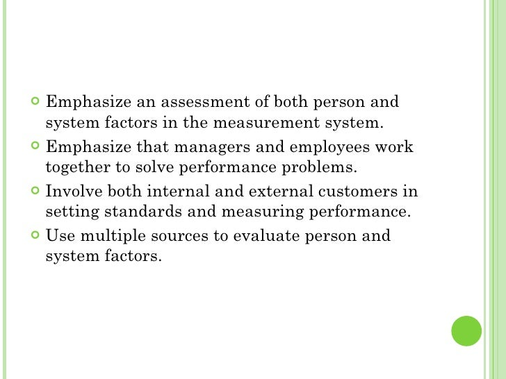 <ul><li>Emphasize an assessment of both person and system factors in the measurement system. </li></ul><ul><li>Emphasize t...