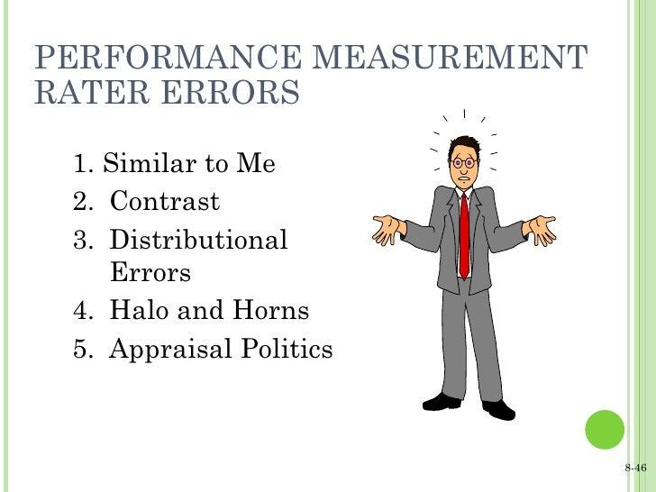 PERFORMANCE MEASUREMENT RATER ERRORS <ul><li>1. Similar to Me </li></ul><ul><li>2. Contrast </li></ul><ul><li>3. Distribut...