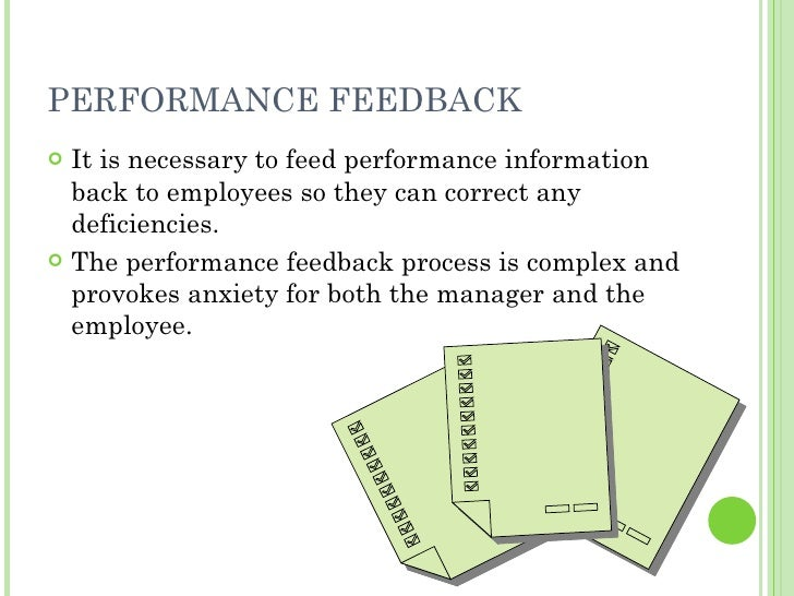 PERFORMANCE FEEDBACK <ul><li>It is necessary to feed performance information back to employees so they can correct any def...