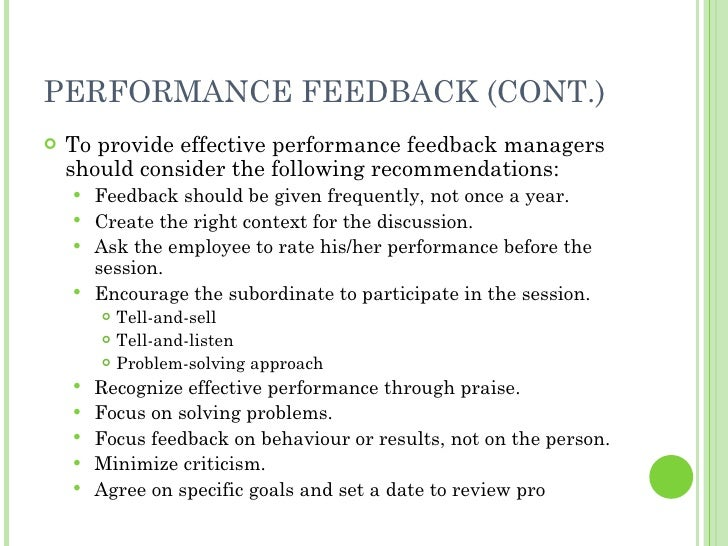 PERFORMANCE FEEDBACK (CONT.) <ul><li>To provide effective performance feedback managers should consider the following reco...