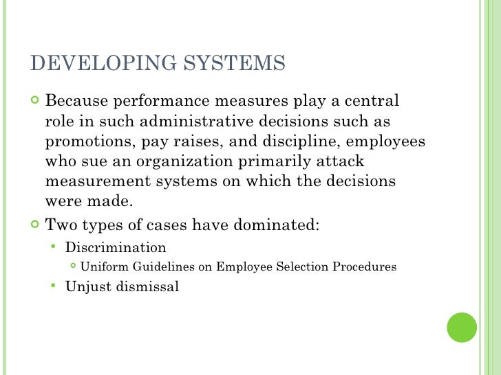 DEVELOPING SYSTEMS <ul><li>Because performance measures play a central role in such administrative decisions such as promo...