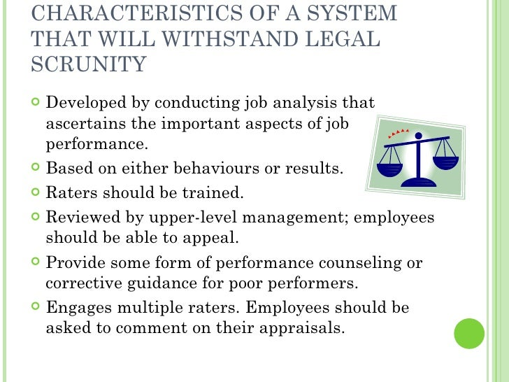 CHARACTERISTICS OF A SYSTEM THAT WILL WITHSTAND LEGAL SCRUNITY <ul><li>Developed by conducting job analysis that ascertain...