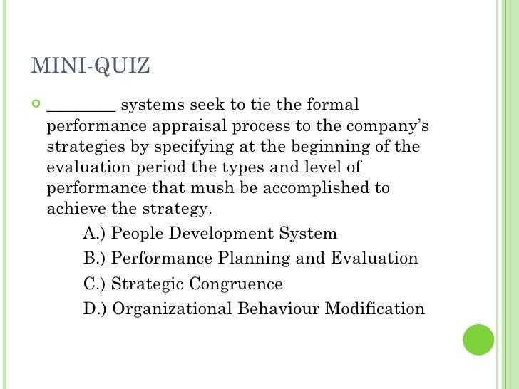 MINI-QUIZ <ul><li>________ systems seek to tie the formal performance appraisal process to the company's strategies by spe...