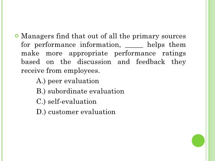 <ul><li>Managers find that out of all the primary sources for performance information, _____ helps them make more appropri...