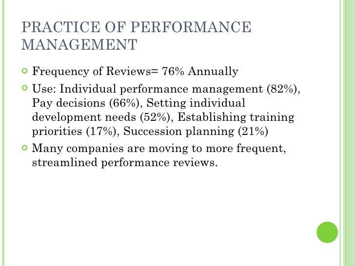 PRACTICE OF PERFORMANCE MANAGEMENT <ul><li>Frequency of Reviews= 76% Annually </li></ul><ul><li>Use: Individual performanc...