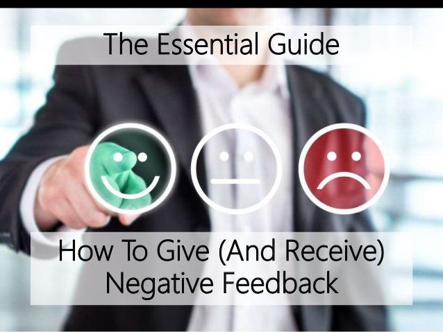 How To Give (And Receive) Negative Feedback The Essential Guide