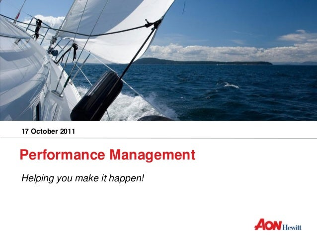 17 October 2011Performance ManagementHelping you make it happen!