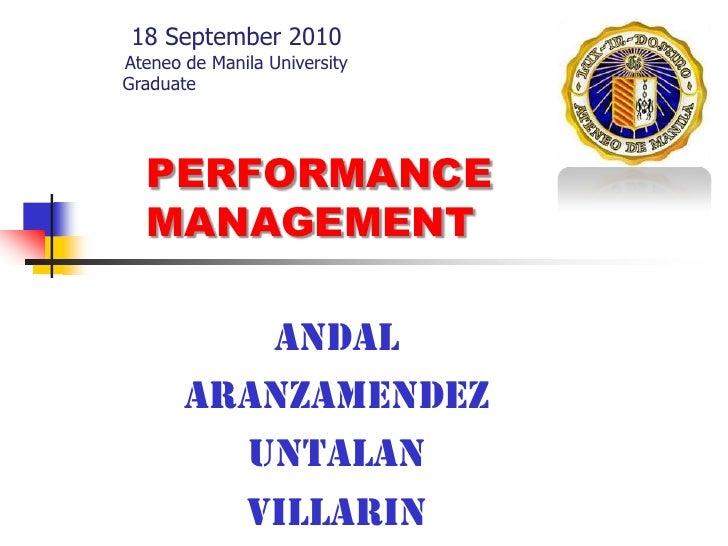 18 September 2010<br />Ateneo de Manila University <br />Graduate School of Business<br />MBAH Batch 8<br />PERFORMANCE MA...