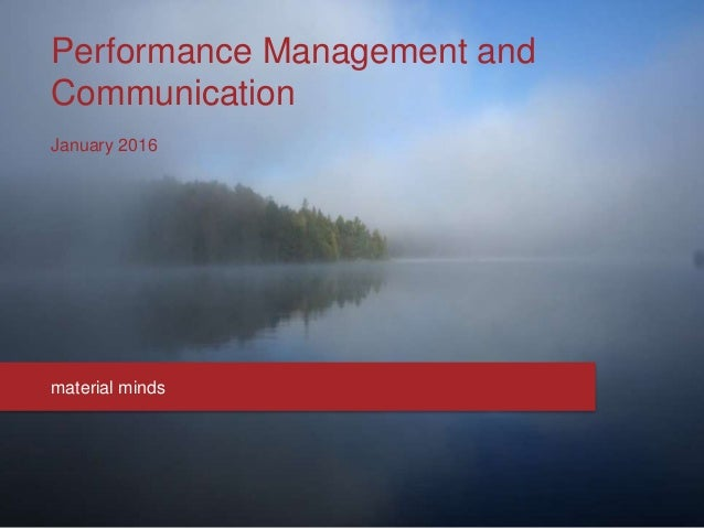 Performance Management and Communication January 2016 material minds