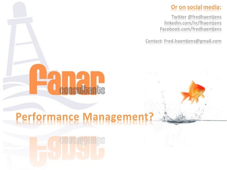 Introduction: Performance ManagementPerformance management is about achieving results in a manner that isconsistent with o...
