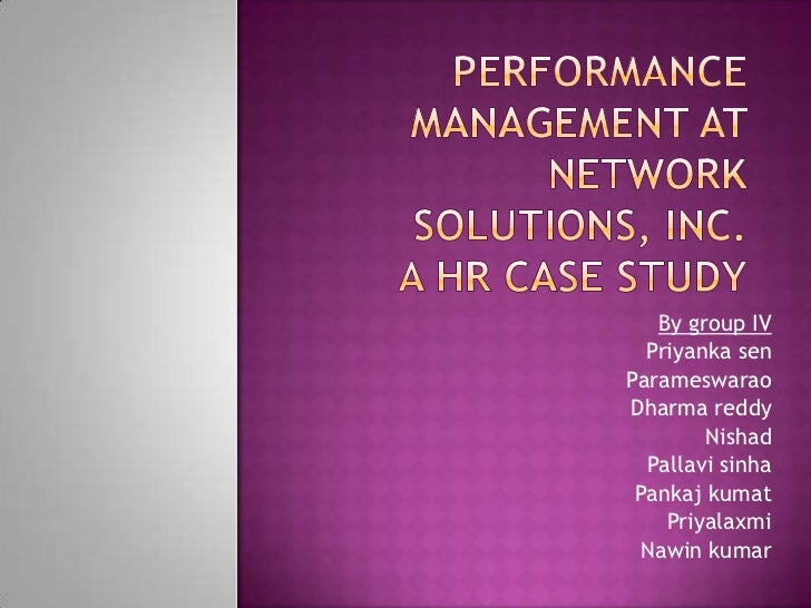 performance management and network solutions View essay - performance management network solutions inc case study_ andrea ulysse from hrm 547 at suny stony brook performance management at network solutions.