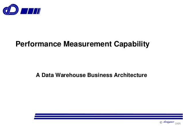  v Performance Measurement Capability A Data Warehouse Business Architecture