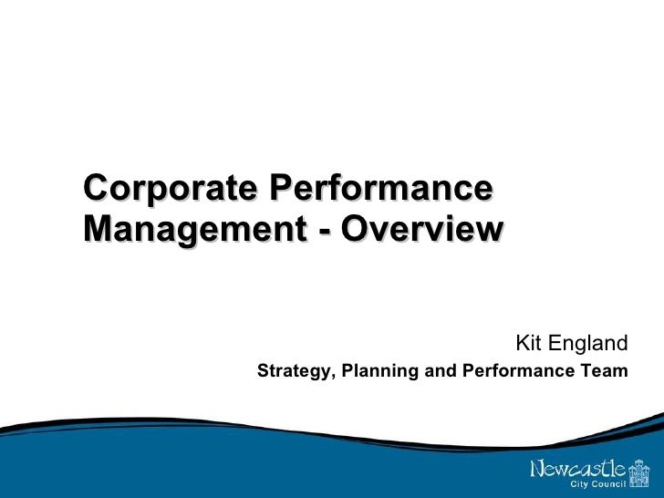 Corporate Performance Management - Overview Kit England Strategy, Planning and Performance Team