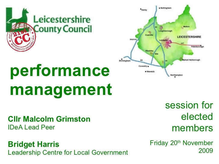 performance management session for elected members Friday 20 th  November 2009 Cllr Malcolm Grimston IDeA Lead Peer Bridge...