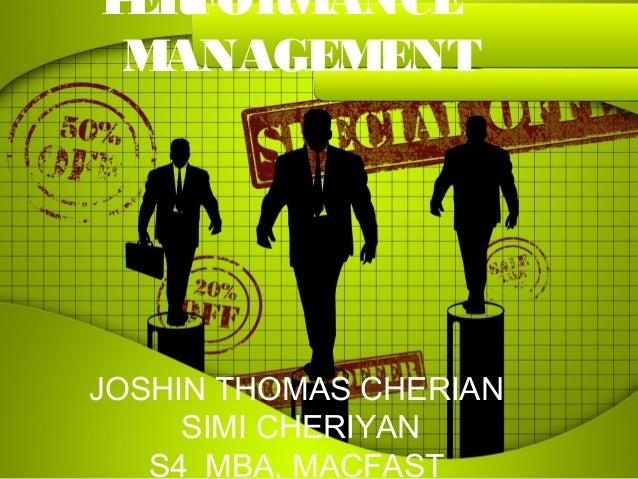 P FOR ER  MANCE MANAGEMENTJOSHIN THOMAS CHERIAN     SIMI CHERIYAN   S4 MBA, MACFAST