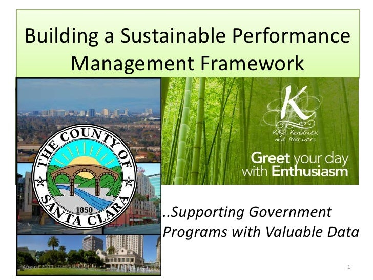 Building a Sustainable Performance Management Framework<br />..Supporting Government Programs with Valuable Data<br />Augu...
