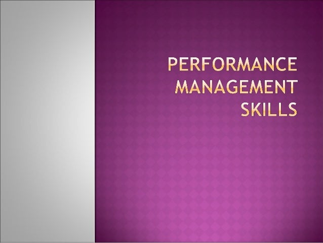  Performance Management is the systematic process by which an agency involves its employees as individuals and members of...