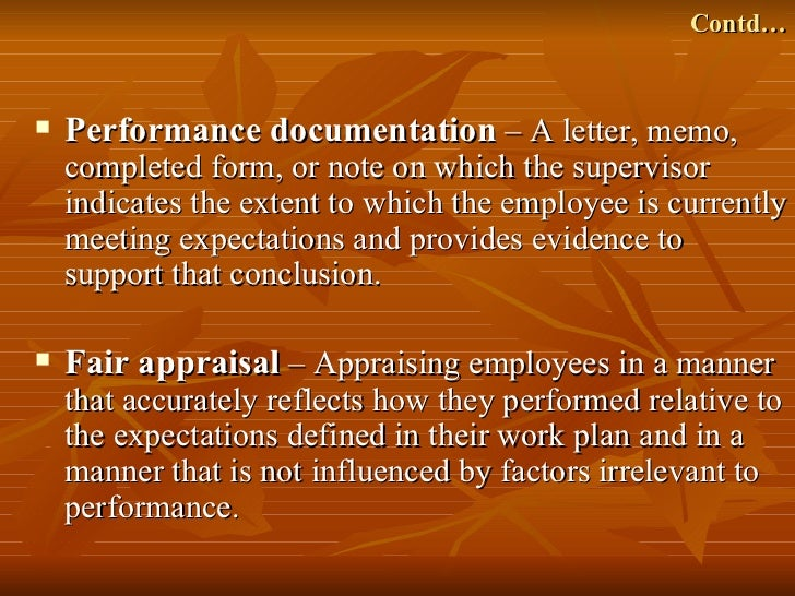 Contd…   Performance documentation – A letter, memo,    completed form, or note on which the supervisor    indicates the ...