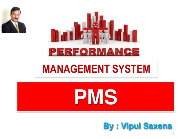 PMS By : Vipul Saxena 1 MANAGEMENT SYSTEM