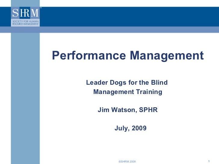 <ul><li>Performance Management </li></ul><ul><li>Leader Dogs for the Blind  </li></ul><ul><li>Management Training </li></u...