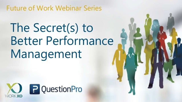 The Secret(s) to Better Performance Management Future of Work Webinar Series