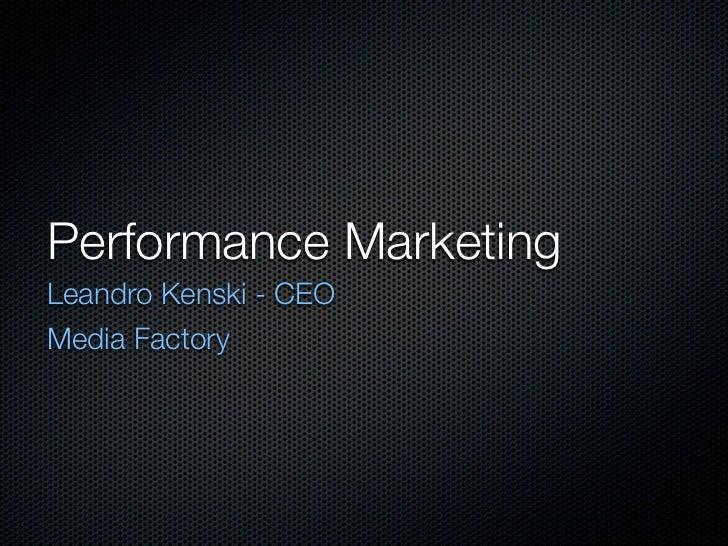 Performance Marketing Leandro Kenski - CEO Media Factory