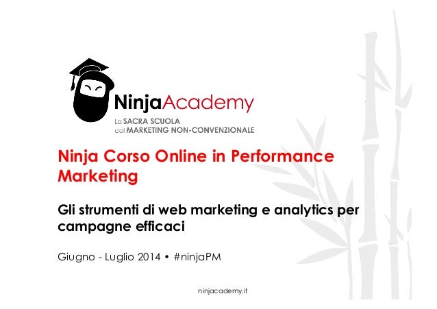 ninjacademy.it Ninja Corso Online in Performance Marketing Gli strumenti di web marketing e analytics per campagne efficac...