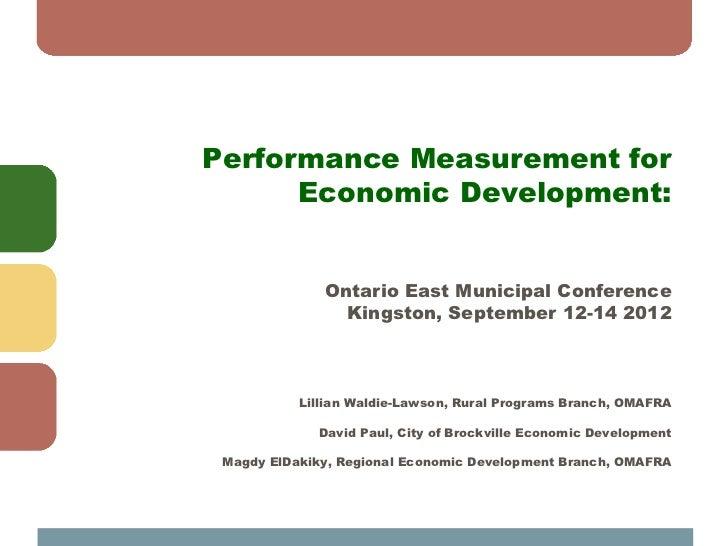 Performance Measurement for      Economic Development:              Ontario East Municipal Conference                Kings...