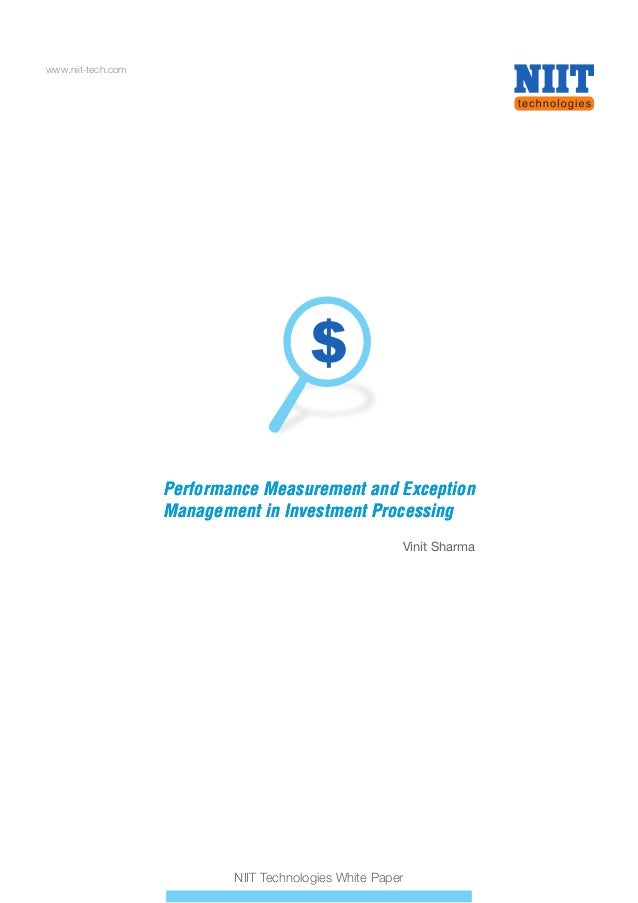 www.niit-tech.com NIIT Technologies White Paper Performance Measurement and Exception Management in Investment Processing ...