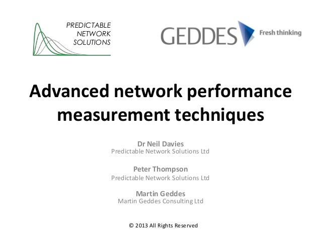 Advanced network performance measurement techniques Dr Neil Davies Predictable Network Solutions Ltd Peter Thompson Predic...