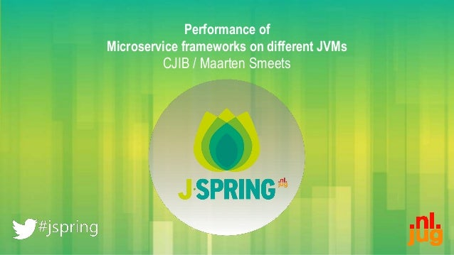 Performance of Microservice frameworks on different JVMs CJIB / Maarten Smeets
