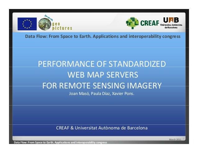DataFlow:FromSpacetoEarth.Applicationsandinteroperabilitycongress PERFORMANCEOFSTANDARDIZED WEBMAPSERVERS FO...