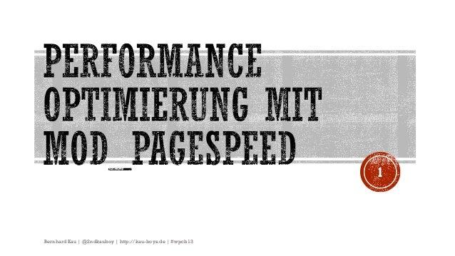 1  Bernhard Kau | @2ndkauboy | http://kau-boys.de | #wpcb13