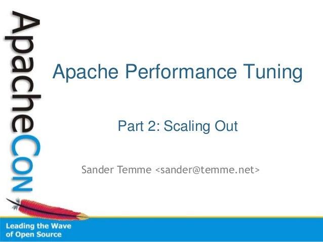 Apache Performance Tuning Part 2: Scaling Out Sander Temme <sander@temme.net>