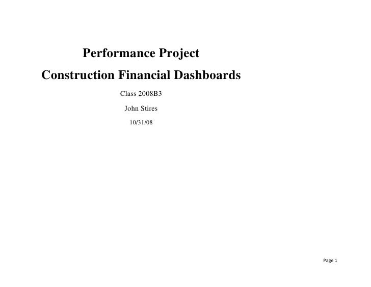 Performance Project<br />Construction Financial Dashboards<br />Class 2008B3<br />John Stires<br />10/31/08<br />Table of ...