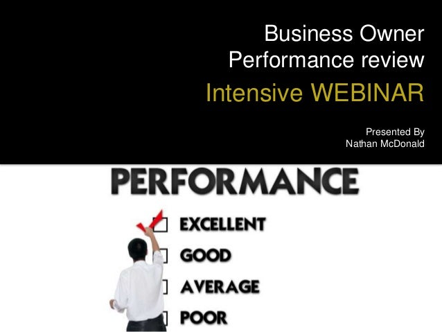 Business Owner  Performance review  Intensive WEBINAR  Presented By  Nathan McDonald