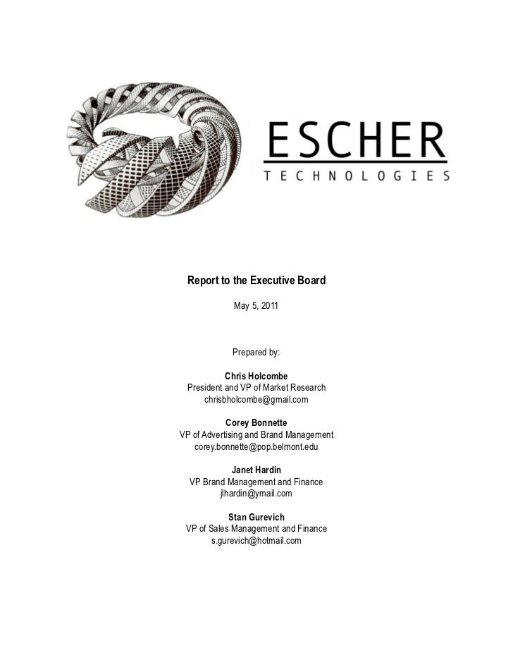 Report to the Executive Board             May 5, 2011             Prepared by:           Chris Holcombe President and VP o...