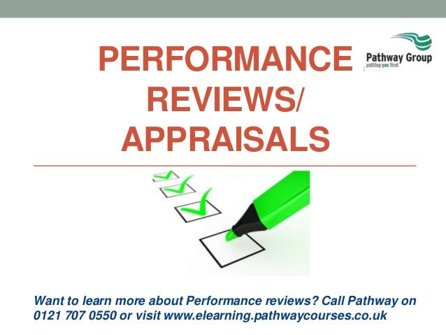 Want to learn more about Performance reviews? Call Pathway on 0121 707 0550 or visit www.elearning.pathwaycourses.co.uk PE...