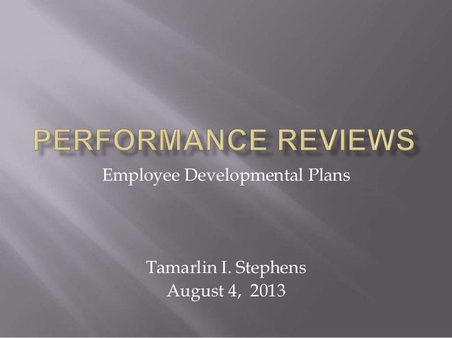 Employee Developmental Plans Tamarlin I. Stephens August 4, 2013