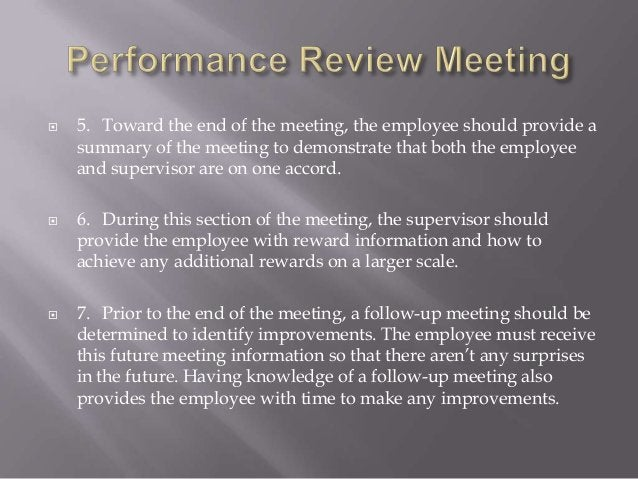  5. Toward the end of the meeting, the employee should provide a summary of the meeting to demonstrate that both the empl...