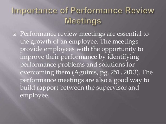  Performance review meetings are essential to the growth of an employee. The meetings provide employees with the opportun...