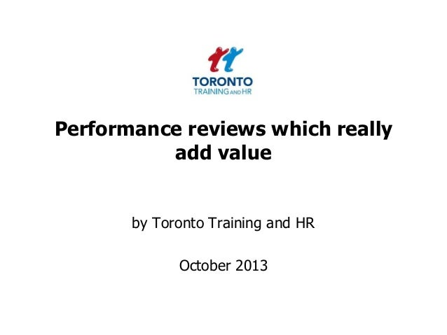 Performance reviews which really add value by Toronto Training and HR October 2013