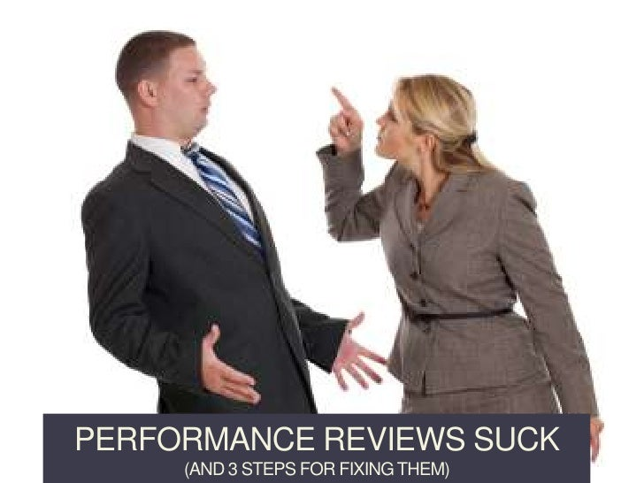 Performance reviews suck (And 3 steps for Fixing Them)<br />