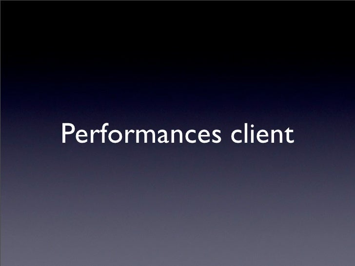 Performances client