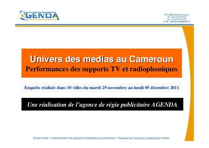 Univers des médias au CamerounPerformances des supports TV et radiophoniquesEnquête réalisée dans 10 villes du mardi 29 no...