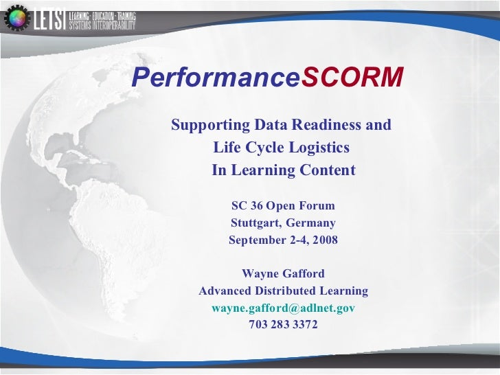 Performance SCORM <ul><li>Supporting Data Readiness and  </li></ul><ul><li>Life Cycle Logistics  </li></ul><ul><li>In Lear...